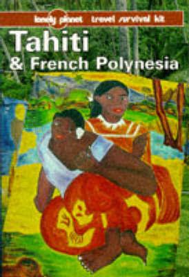 Tahiti and French Polynesia by Bob Kay
