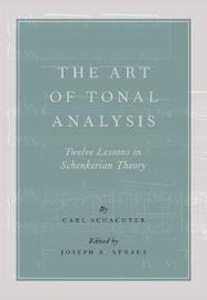 The Art of Tonal Analysis by Carl Schachter