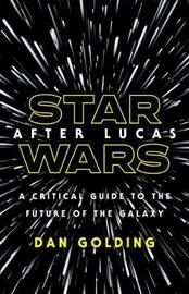 Star Wars after Lucas by Dan Golding