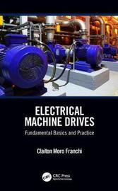 Electrical Machine Drives by Claiton Moro Franchi