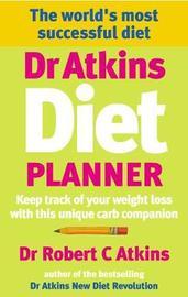 Dr Atkins Diet Planner by Robert C Atkins