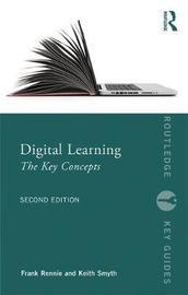 Digital Learning: The Key Concepts by Frank Rennie