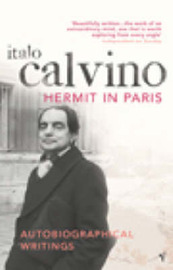 The Hermit in Paris: Autobiographical Writings by Italo Calvino image