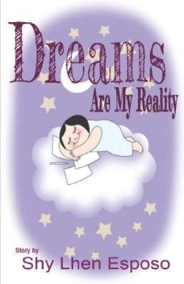 Dreams Are My Reality by Shy Lhen Esposo