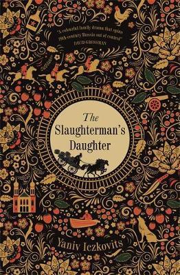 The Slaughterman's Daughter by Yaniv Iczkovits