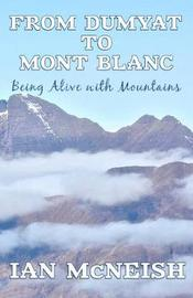From Dumyat to Mont Blanc by Ian McNeish
