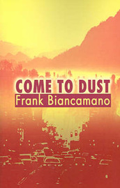 Come to Dust by Frank Biancamano image