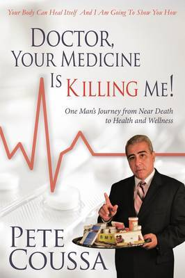 Doctor, Your Medicine is Killing by Pete Coussa image