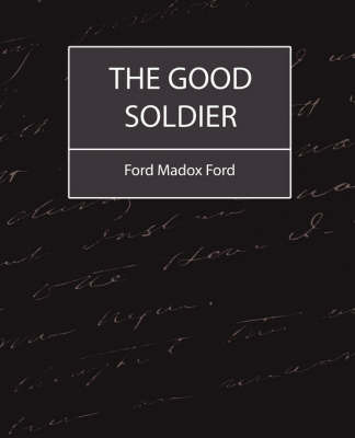 The Good Soldier by Madox Ford Ford Madox Ford image