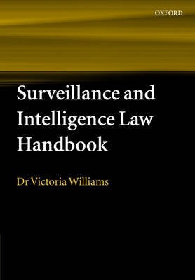 Surveillance and Intelligence Law Handbook by Victoria Williams image