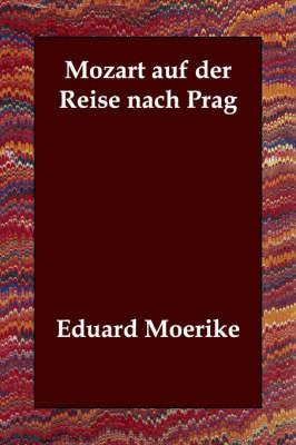 Mozart Auf Der Reise Nach Prag by Eduard Moerike
