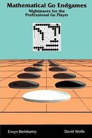 Mathematical Go Endgames by Elwyn Berlekamp