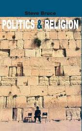 Politics and Religion by Steve Bruce