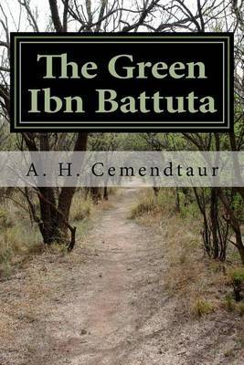 The Green Ibn Battuta: Travel Stories and Observations from Around the World by Ali Hasan Cemendtaur image