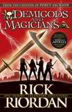 Demigods and Magicians: Three Stories from the World of Percy Jackson and the Kane Chronicles by Rick Riordan