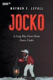 Jocko a Long Way from Home Down Under by Waymon Lefall