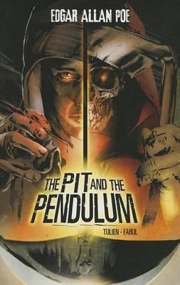 Pit and the Pendulum (Edgar Allan Poe Graphic Novels) by Edgar Allan Poe