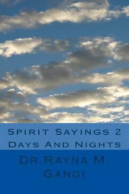 Spirit Sayings 2 by Dr Rayna M Gangi