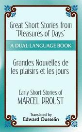 "Great Short Stories from ""Pleasures of Days""/ Les plaisirs et les jours by Marcel Proust"