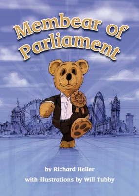 Membear of Parliament by Richard Heller