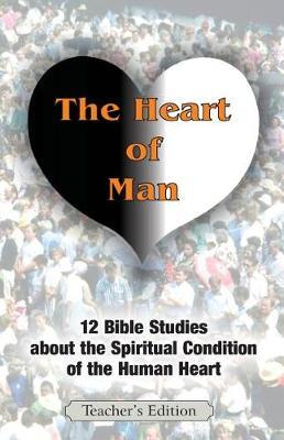 The Heart of Man (Teacher's Edition) by Jeremy J Markle