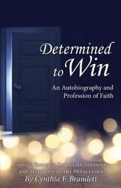 Determined to Win by By Cynthia F Bramlett