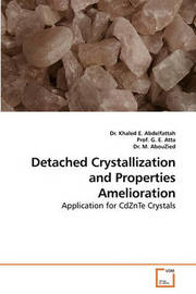 Detached Crystallization and Properties Amelioration by Dr Khaled E Abdelfattah