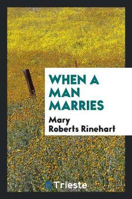 When a Man Marries by Mary Roberts Rinehart image