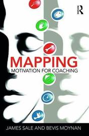 Mapping Motivation for Coaching by James Sale