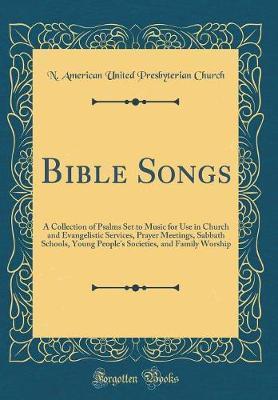 Bible Songs by N American United Presbyterian Church