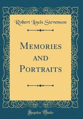 Memories and Portraits (Classic Reprint) by Robert Louis Stevenson image