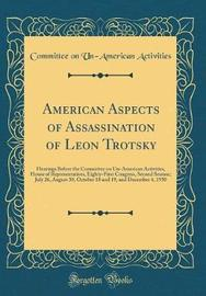 American Aspects of Assassination of Leon Trotsky by Committee on Un-American Activities