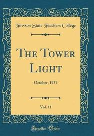 The Tower Light, Vol. 11 by Towson State Teachers College