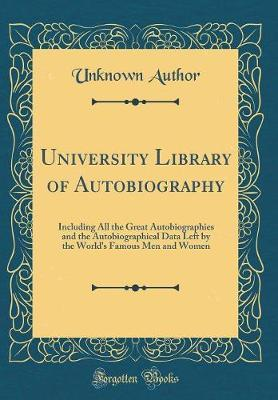 University Library of Autobiography by Unknown Author