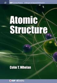 Atomic Structure by Colm T. Whelan image