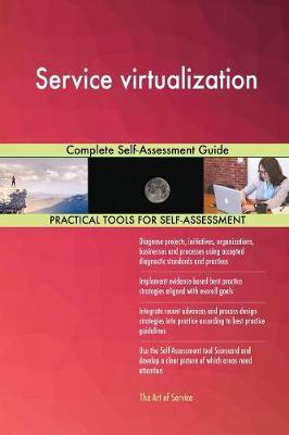 Service Virtualization Complete Self-Assessment Guide by Gerardus Blokdyk image