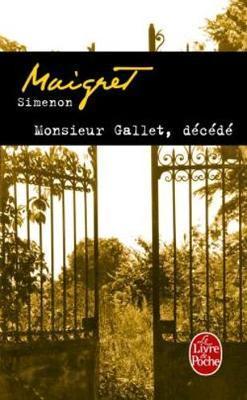 Monsieur Gallet, decede by Georges Simenon