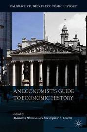 An Economist's Guide to Economic History