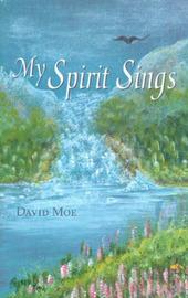 My Spirit Sings by David Moe image