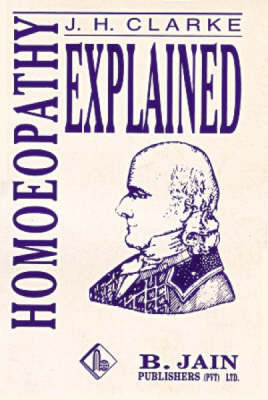 Homoeopathy Explained by J.H. Clarke image