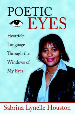 Poetic Eyes by Sabrina Lynelle Houston