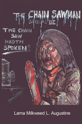 The Chain Saw Man III: The Chain Saw Hadth Spoken by Lama Milkweed L. Augustine