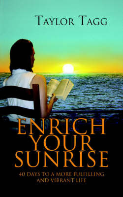 Enrich Your Sunrise by Taylor Tagg