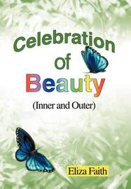 Celebration of Beauty (Inner and Outer) by Eliza Faith