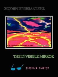 The Invisible Mirror by Joseph R. Maples image