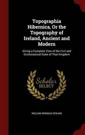 Topographia Hibernica, or the Topography of Ireland, Ancient and Modern by William Wenman Seward image