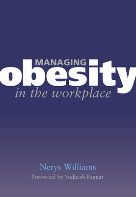 Managing Obesity in the Workplace by Nerys Williams