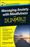 Managing Anxiety with Mindfulness For Dummies by Joelle Jane Marshall