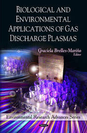 Biological & Environmental Applications of Gas Discharge Plasmas by Graciela Brelles-Marino image