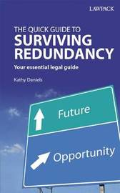 The Quick Guide to Surviving Redundancy by Kathy Daniels